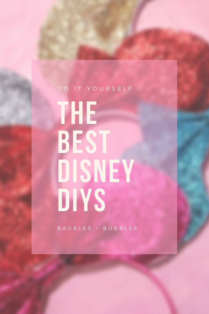 The Best Disney DIYs | Baubles + Bubbles Blog http://baublesbubbles.com/best-disney-diys/