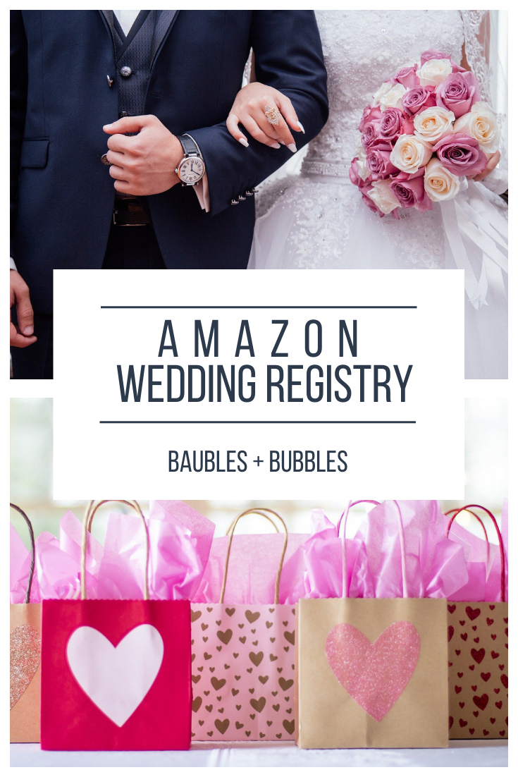Why We Registered on Amazon Wedding (& You Should Too) | Baubles + Bubbles Blog