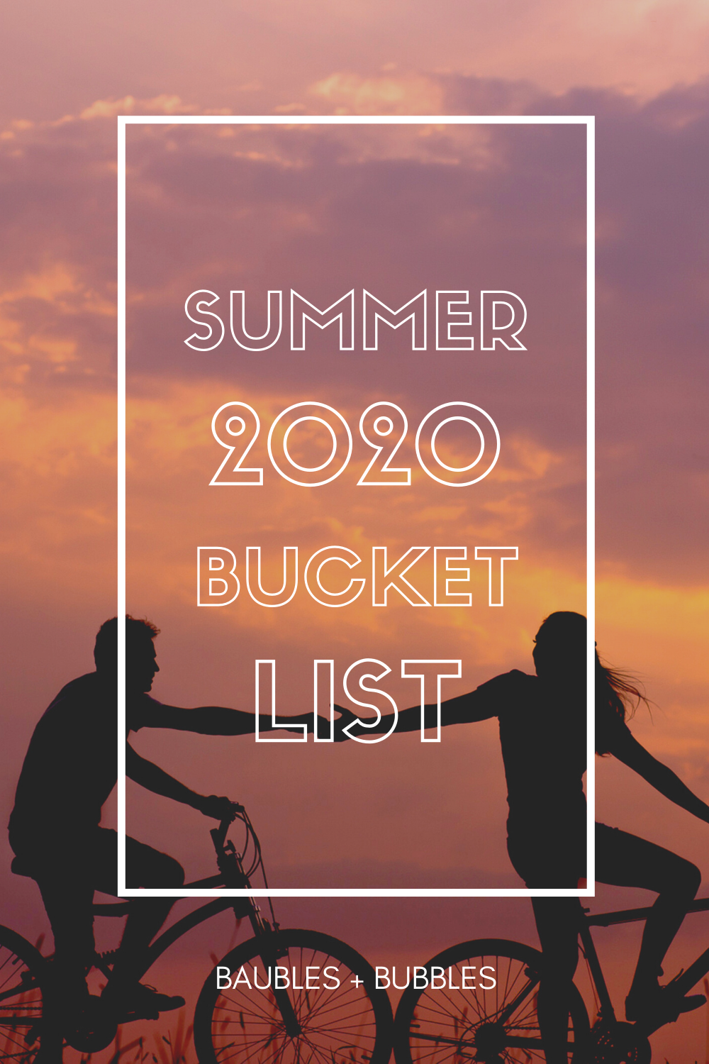 Summer 2020 Bucket List - Baubles + Bubbles