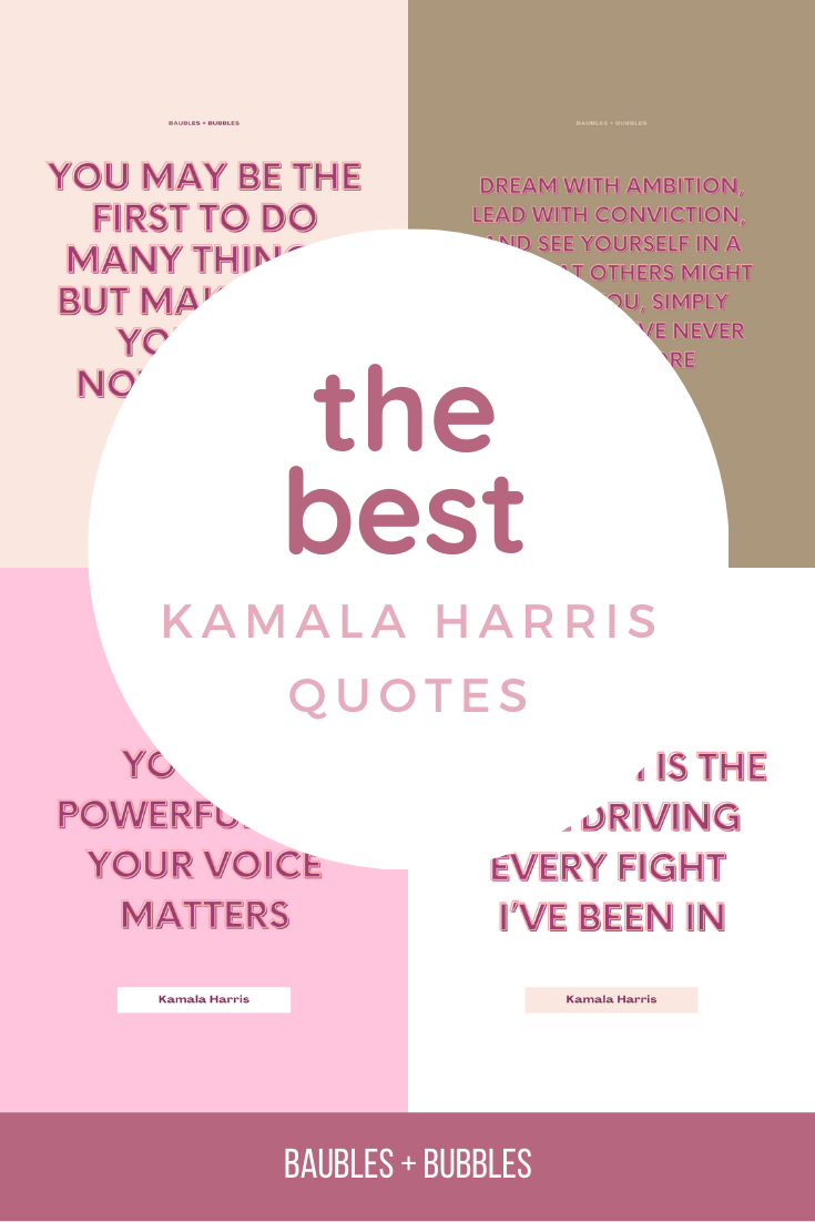 Kamala Harris Quotes | Baubles + Bubbles