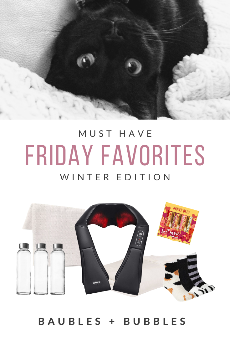 Friday Favorites Winter Edition | Baubles +Bubbles